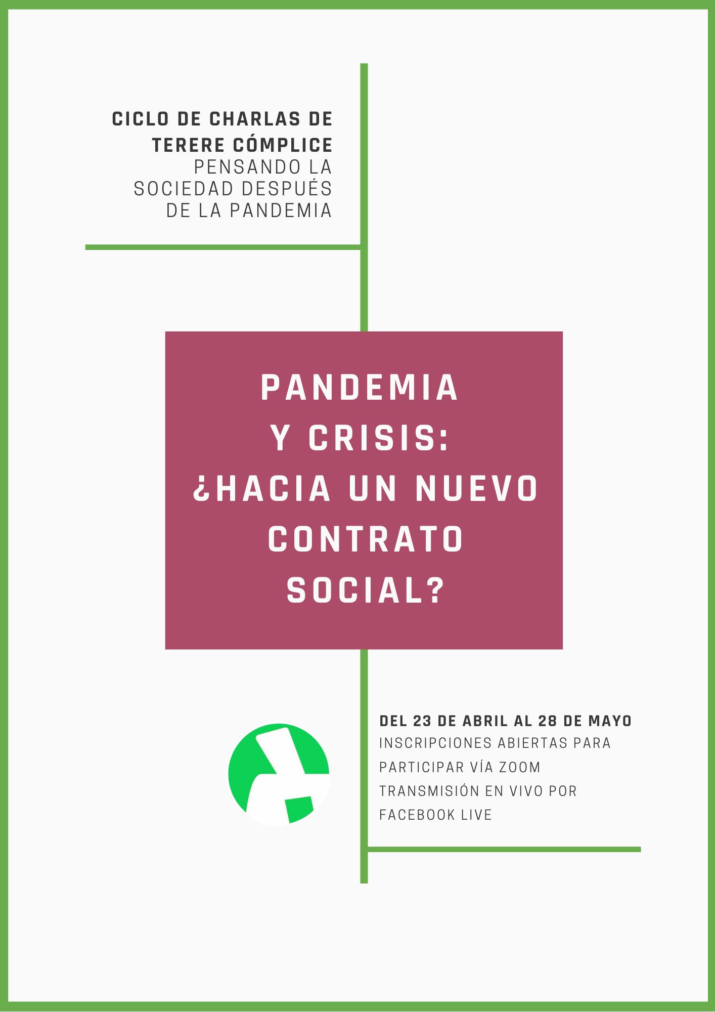 Pandemia y crisis: ¿hacia un nuevo contrato social? Ciclo de charlas de Terere Cómplice para(re)pensar el rol del Estado y su vínculo con la sociedad en torno a la crisis de COVID-19